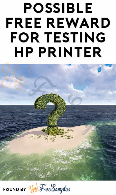 Possible FREE Reward For Testing HP Printer (Must Apply + Select Areas Only)