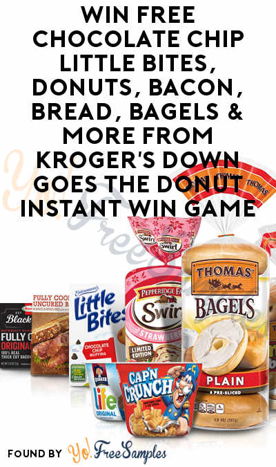Win FREE Chocolate Chip Little Bites, Donuts, Bacon, Bread, Bagels & More From Kroger's Down Goes The Donut Instant Win Game