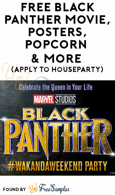 FREE Black Panther Movie, Posters, Popcorn & More (Apply To HouseParty)