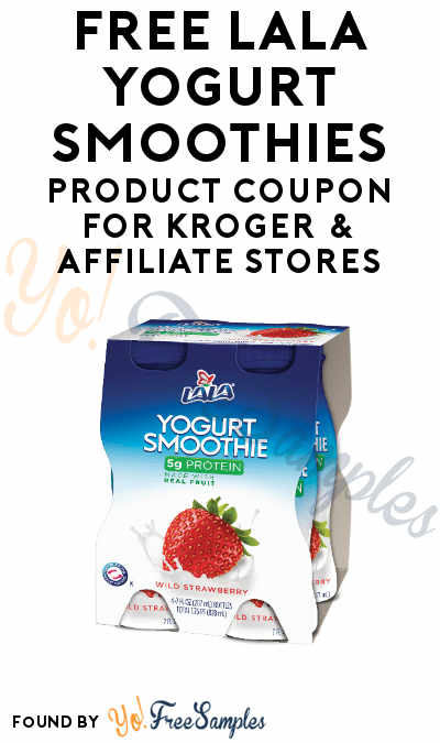 FREE Lala Yogurt Smoothies Product Coupon For Kroger & Affiliate Stores