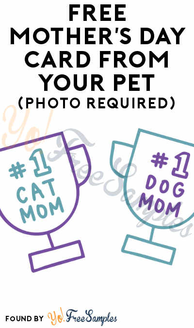 FREE Mother's Day Card From Your Pet (Photo Required)