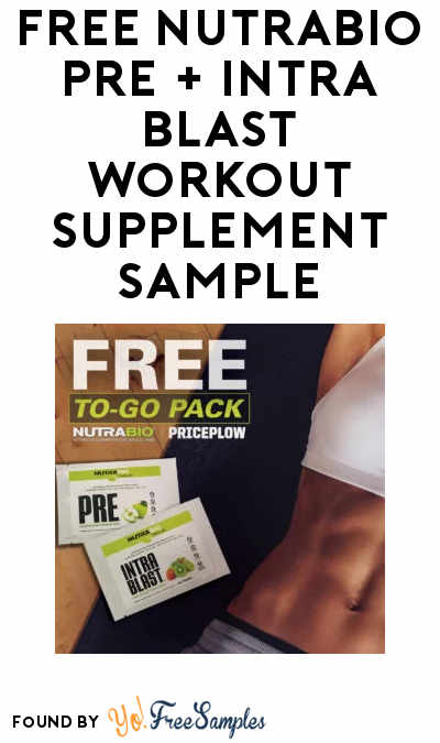 FREE NutraBio Pre + Intra Blast Workout Supplement Sample