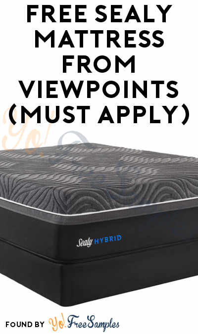 FREE Sealy Mattress or Top Mattress Set From ViewPoints (Must Apply)