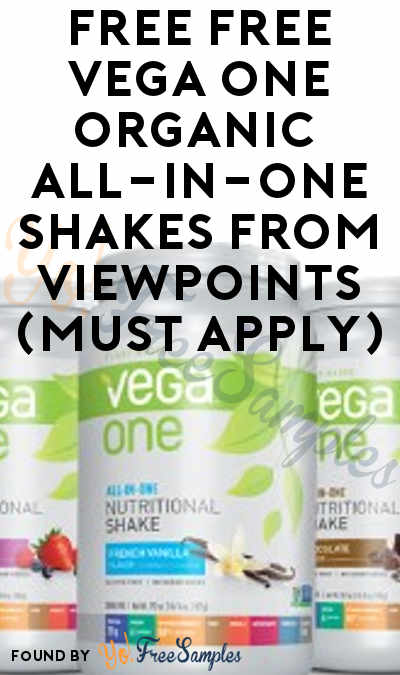 FREE Vega One Organic All-in-One Shakes From ViewPoints (Must Apply)