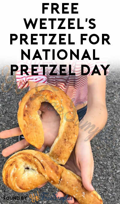 FREE Wetzel's Pretzel For National Pretzel Day April 26th