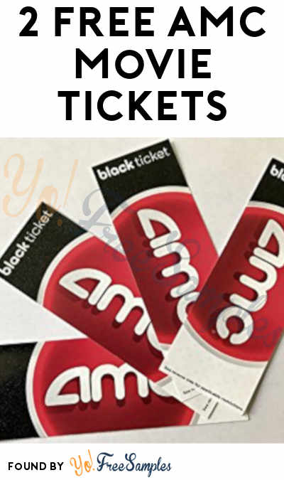 2 FREE AMC Movie Tickets