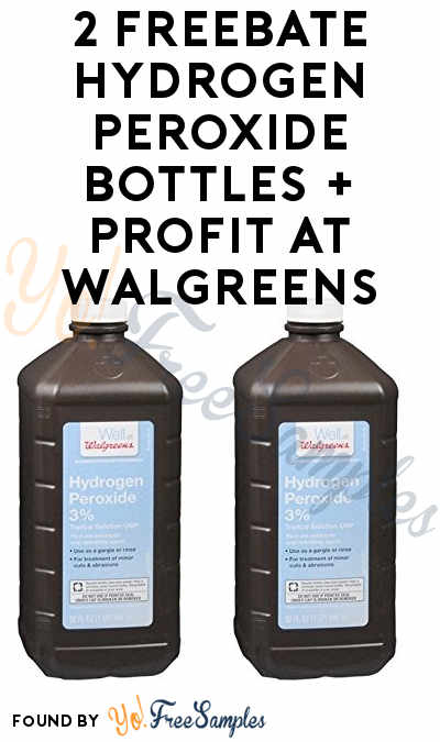 2 FREEBATE Hydrogen Peroxide Bottles At Walgreens [Verified In-Store]