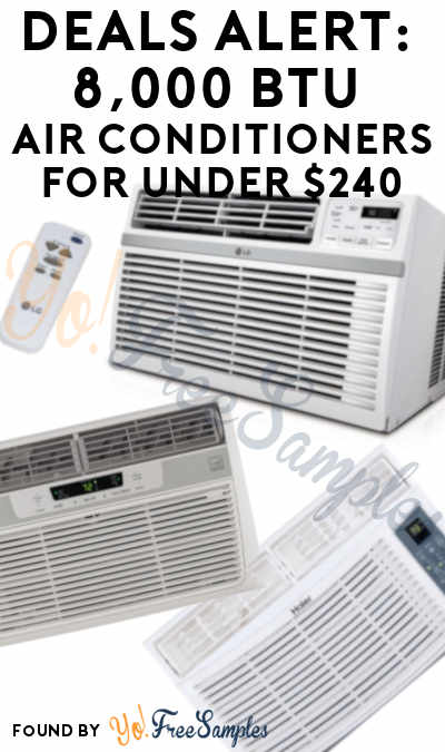 DEAL ALERT: 8,000 BTU Air Conditioners For Under $250