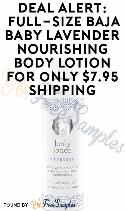DEAL ALERT: Nearly FREE Baja Baby Lavender Nourishing Body Lotion 12 oz Bottle ($7.95 Shipping)