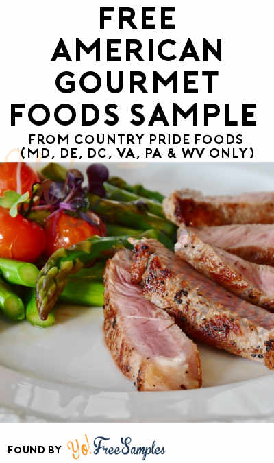 FREE All Natural American Gourmet Foods Sample From Country Pride Foods (MD, DE, DC, VA, PA & WV Only)