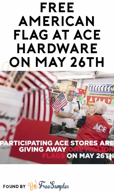 TODAY ONLY: FREE American Flag At Ace Hardware On May 26th