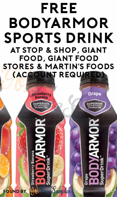 FREE BODYARMOR Sports Drink At Stop & Shop, Giant Food, Giant Food Stores & Martin's Foods (Account Required)