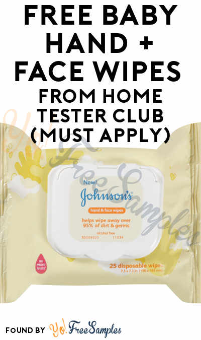 FREE Baby Hand + Face Wipes From Home Tester Club (Must Apply)