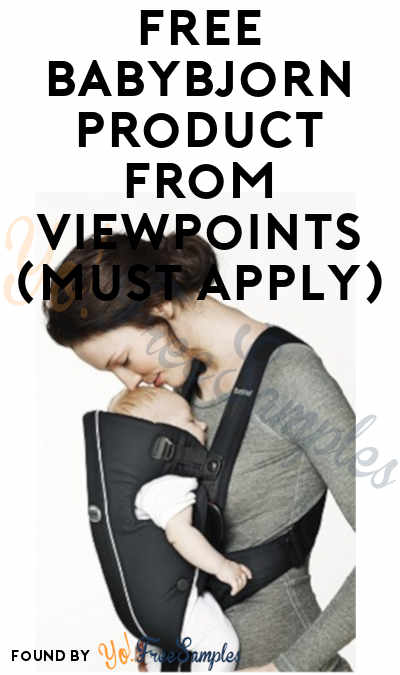 FREE Babybjorn Product From ViewPoints (Must Apply)
