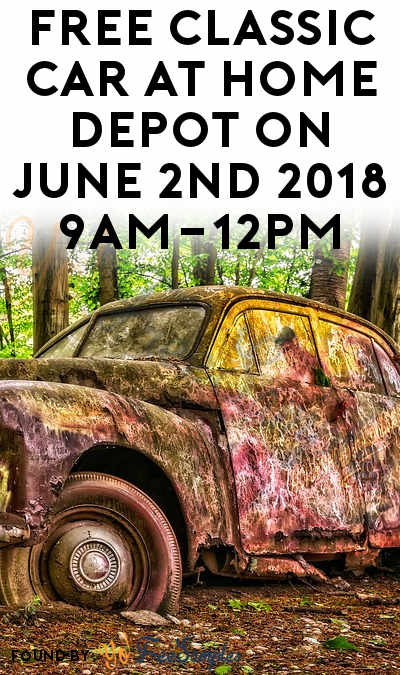 FREE Classic Car At Home Depot on June 2nd 2018 9AM-12PM