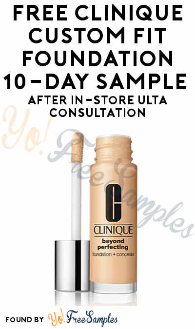 FREE Clinique Custom Fit Foundation 10-Day Sample After In-Store Ulta Consultation