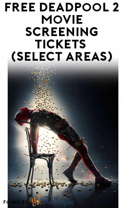 FREE Deadpool 2 Movie Screening Tickets (Select Areas)