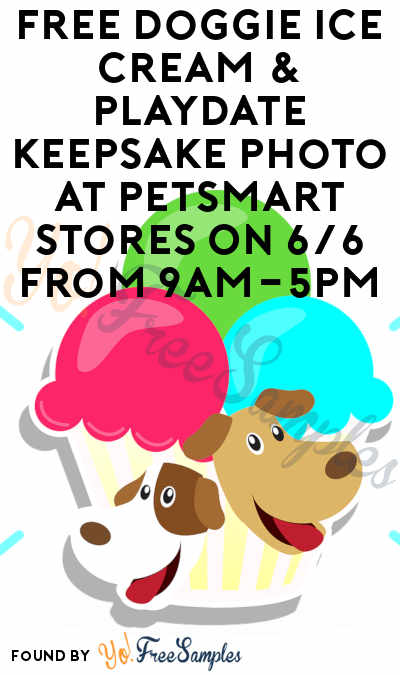 FREE Doggie Ice Cream & Playdate Keepsake Photo At PetSmart Stores On 6/6 From 9AM-5PM