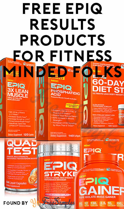 FREE EPIQ Results Products For Fitness Minded Folks (Must Apply)