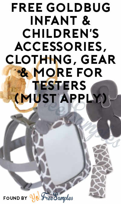FREE Goldbug Infant & Children's Accessories, Clothing, Gear & More For Testers (Must Apply)