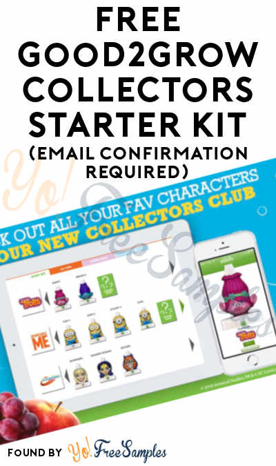 FREE Good2Grow Collectors Starter Kit (Email Confirmation Required)