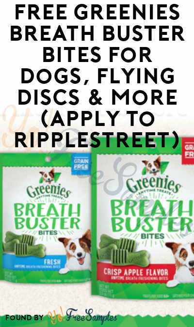 FREE Greenies Breath Buster Bites For Dogs, Flying Discs & More (Apply To RippleStreet)