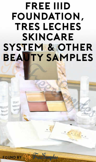 FREE IIID Foundation, Tres Leches Skincare System & Other Beauty Samples