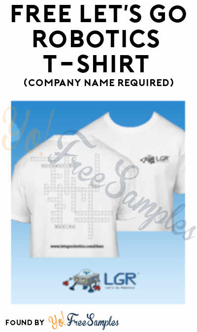 FREE Let's Go Robotics T-Shirt (Company Name Required)