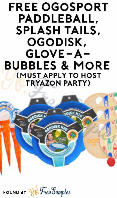 FREE OgoSport Paddleball Sets, Splash Tails, OgoDisk, Glove-A-Bubbles & More (Must Apply To Host Tryazon Party)