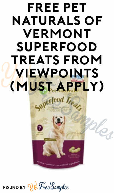 FREE Pet Naturals of Vermont Superfood Treats From ViewPoints (Must Apply)