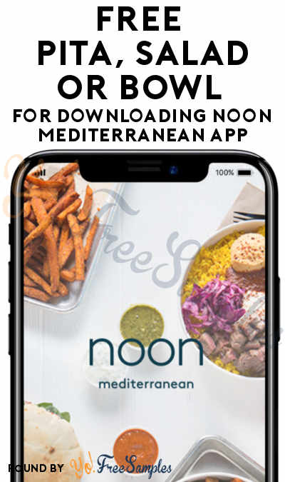 FREE Pita, Salad or Bowl For Downloading Noon Mediterranean App