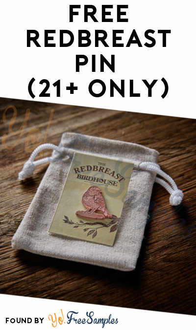 FREE Redbreast Pin (21+ Only)