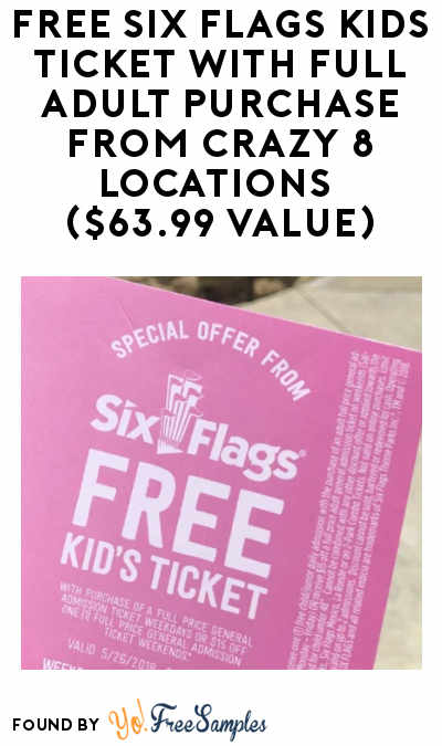 FREE Six Flags Kids Ticket With Full Adult Purchase From Crazy 8 Locations ($63.99 Value)