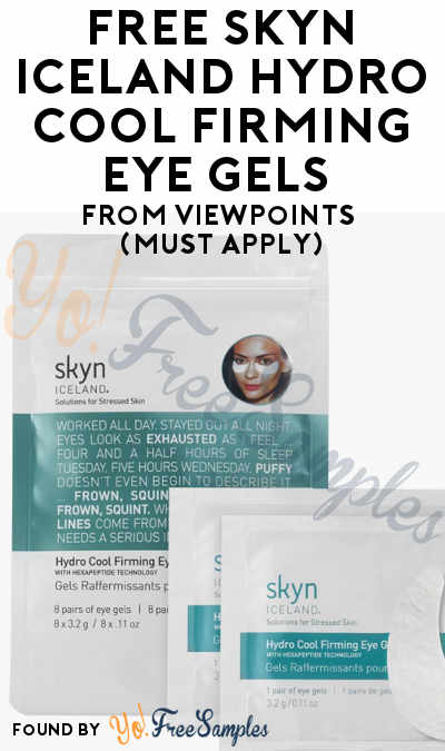 FREE Skyn ICELAND Hydro Cool Firming Eye Gels From ViewPoints (Must Apply)