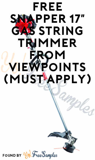 FREE Snapper 17″ Gas String Trimmer From ViewPoints (Must Apply)