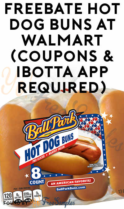 FREEBATE Hot Dog Buns At Walmart (Coupons & Ibotta App Required)