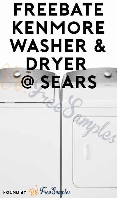 FREEBATE Kenmore Washer & Dryer At Sears