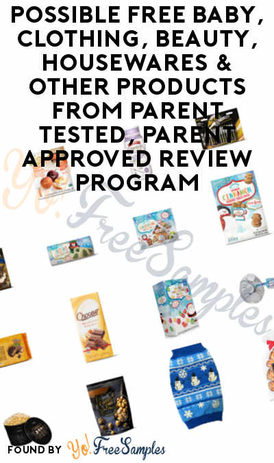 Possible FREE Baby, Clothing, Beauty, Housewares & Other Products From Parent Tested, Parent Approved Review Program