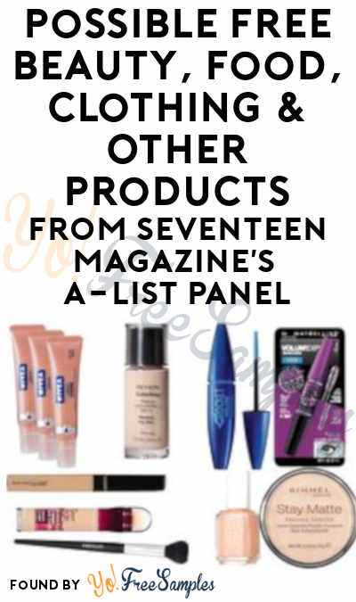 Possible FREE Beauty, Food, Clothing & Other Products From Seventeen Magazine's A-List Panel