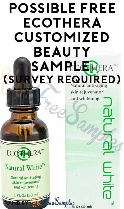 Possible FREE Ecothera Customized Beauty Sample (Survey Required) [Verified Received By Mail]