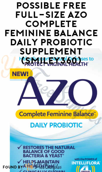 Possible FREE Full-Size AZO Complete Feminine Balance Daily Probiotic Supplement (Smiley360)