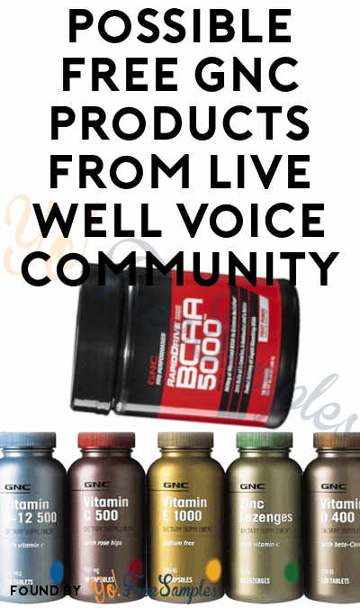 Possible FREE GNC Products From Live Well Voice Community (Must Apply)