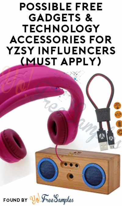 Possible FREE Gadgets & Technology Accessories For YZSY Influencers (Must Apply)