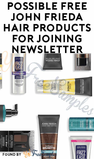 Possible FREE John Frieda Hair Products For Joining Newsletter