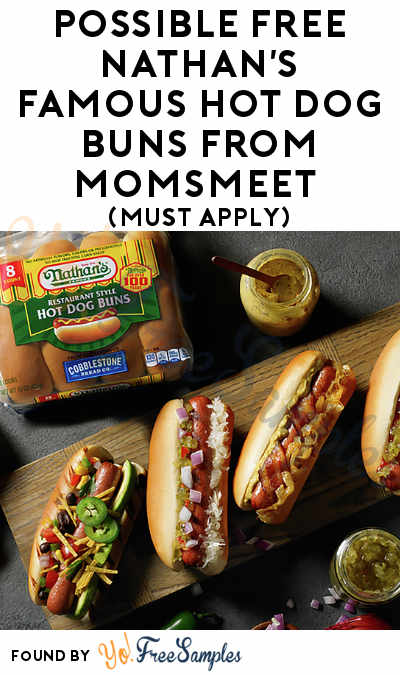 Possible FREE Nathan's Famous Hot Dog Buns From MomsMeet (Must Apply)