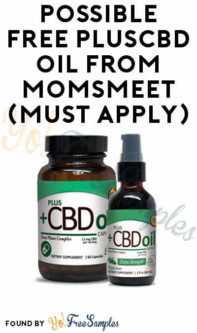 Possible FREE PlusCBD Oil From MomsMeet (Must Apply)