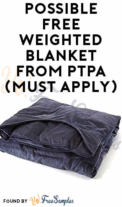 Possible FREE Weighted Blanket From PTPA (Must Apply)