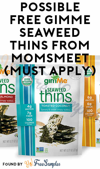 Possible FREE gimMe Seaweed Thins From MomsMeet (Must Apply)