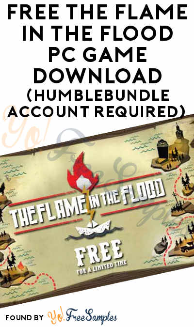 FREE The Flame In The Flood PC Game Download (HumbleBundle Account Required)
