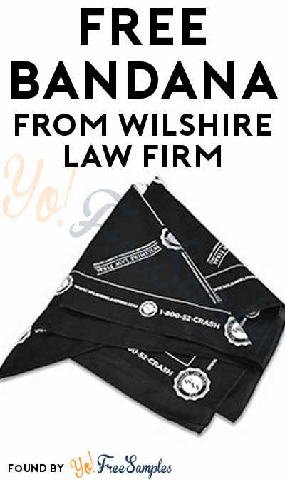 FREE Bandana From Wilshire Law Firm
